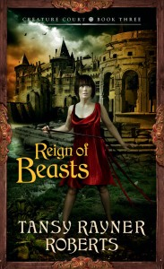 The Reign of Beasts by Tansy Rayner Roberts