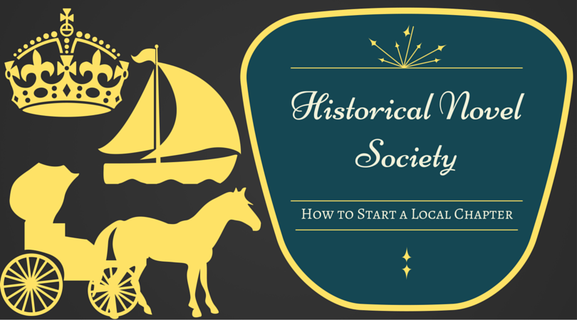How to Start a Local Chapter of the Historical Novel Society