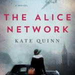Kate Quinn's THE ALICE NETWORK is finally here!!!!